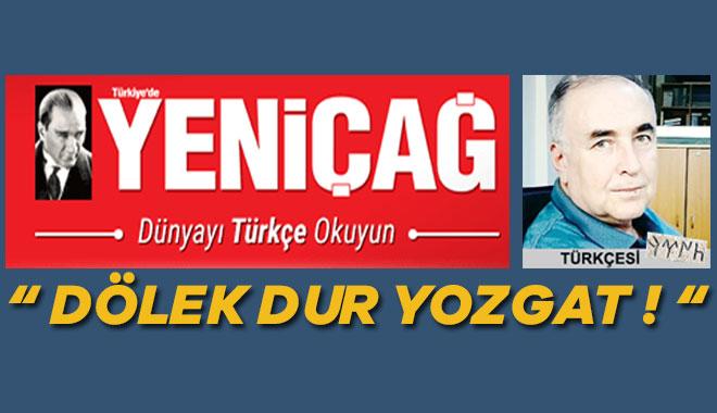YENİÇAĞ Gazetesi köşe yazarı Arslan TEKİN'in yorumu