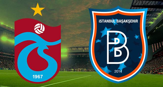 Trabzonspor Başakşehir Canlı İzle   TS BŞK ilk 11'ler   TS Başakşehir saat kaçta hangi kanalda